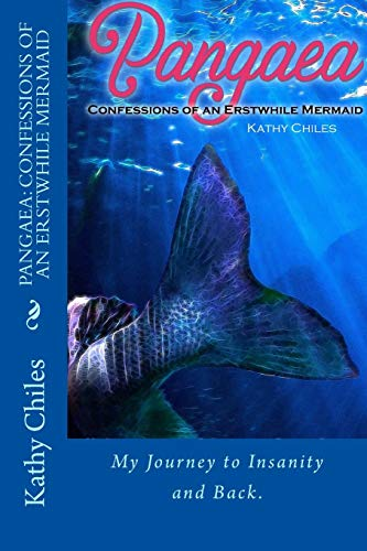 9781483908557: Pangaea: Confessions of an Erstwhile Mermaid: My Journey Through Psychosis and Bipolar Disorder