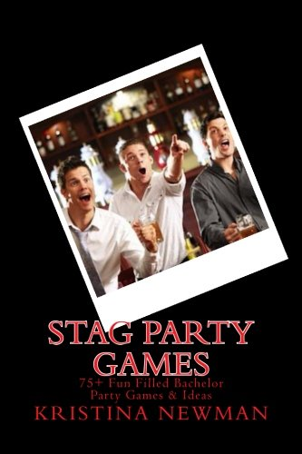 9781483909530: Stag Party Games: 75+ Fun Filled Stag Party Games & Ideas