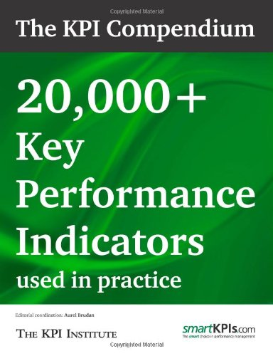 The KPI Compendium: 20,000 Key Performance Indicators used in practice: The KPI Institute