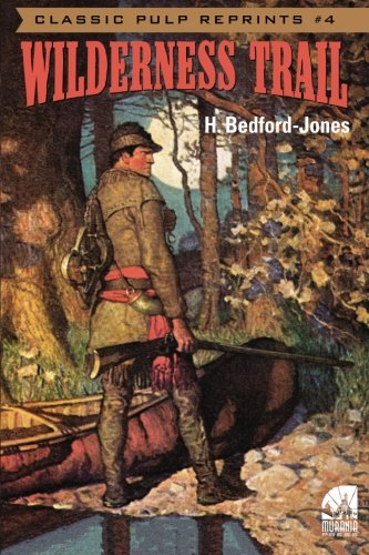 9781483912981: Classic Pulp Reprints #4: Wilderness Trail