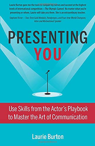 9781483914572: Presenting You: Use Skills from the Actor's Playbook to Master the Art of Communication