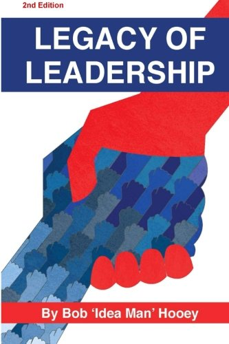 9781483917382: Legacy of Leadership: Strive for significance - Lead on purpose!