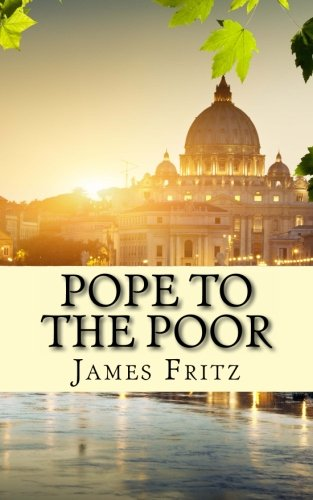 Pope to the Poor: The Life and