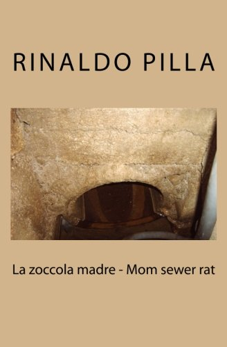 9781483920368: La zoccola madre - Mom sewer rat