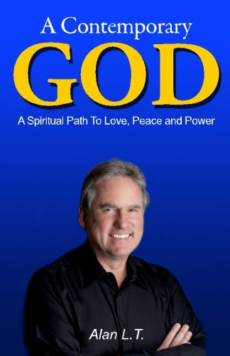 9781483921174: A Contemporary God: A Spiritual Path to Love, Peace and Power