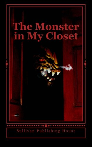 The Monster in My Closet: 10 Chilling: Publishing House, Sullivan