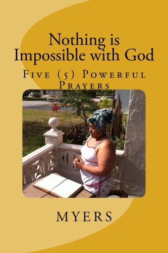 9781483921839: Nothing is Impossible with God: Five (5) Powerful Prayers (Volume 1)