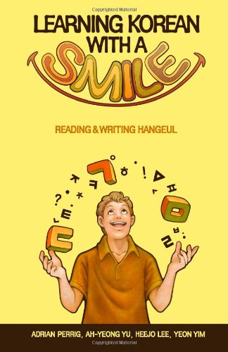 9781483922591: Learning Korean with a Smile: Reading & Writing Hangeul (B&W version)
