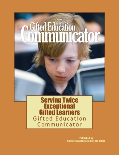 9781483923604: Serving Twice Exceptional Gifted Learners: Gifted Education Communicator