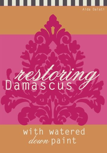 Restoring Damascus: with watered down paint: Aida Dalati
