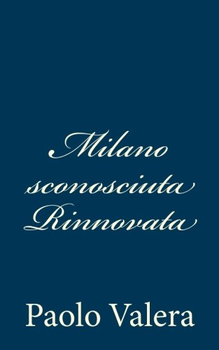 Milano Sconosciuta Rinnovata: Valera, Paolo