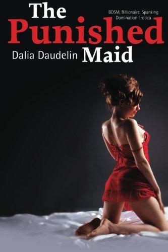 9781483924908: The Punished Maid (BDSM, Billionaire, Spanking, Domination Erotica) (The Blackmailed Maid)