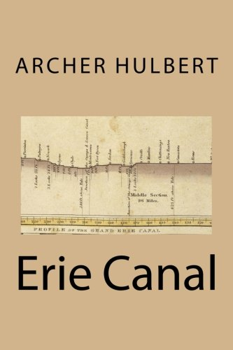 9781483929545: Erie Canal: Volume 2 of The Great American Canals (Historic Highways of America)