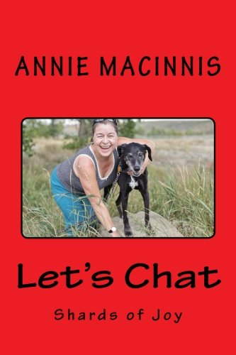 Let's Chat: shards of joy: MacInnis, Annie