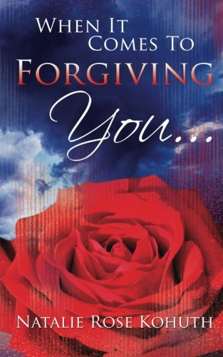 9781483930909: When It Comes To Forgiving You...