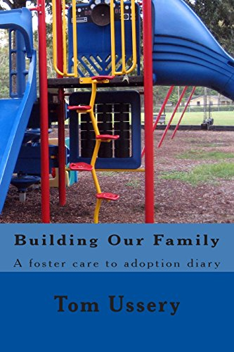 9781483932897: Building Our Family: a foster care to adoption diary