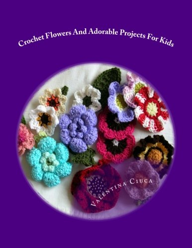 9781483933641: Crochet Flowers And Adorable Projects For Kids: Volume 2