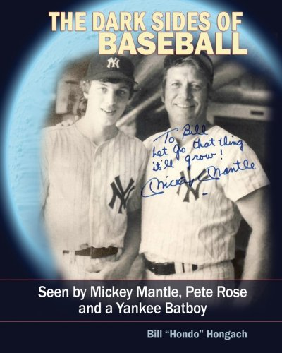 9781483933856: The Dark Sides of Baseball: Seen by MIckey Mantle, Pete Rose and a Yankee Batboy