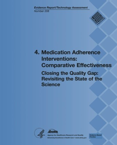 9781483935157: 4. Medication Adherence Interventions: Comparative Effectiveness: Closing the Quality Gap: Revisiting the State of the Science (Evidence Report/Technology Assessment Number 208)