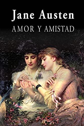 9781483935768: Amor y amistad (Spanish Edition)