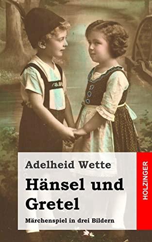 9781483937649: Hänsel und Gretel: Märchenspiel in drei Bildern (German Edition)
