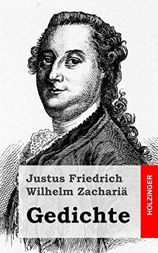 Gedichte: Zacharia, Justus Friedrich