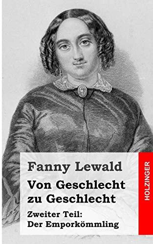 9781483939544: Von Geschlecht zu Geschlecht: Zweiter Teil: Der Emporkömmling (German Edition)