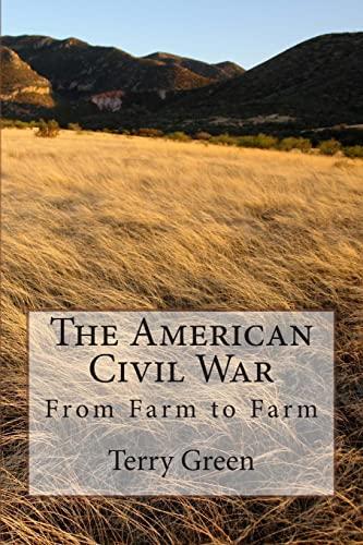 9781483939896: The American Civil War: From Farm to Farm