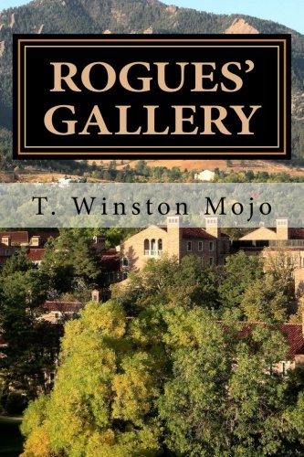 9781483940984: Rogues' Gallery: My 27 Years At Rocky Mountain University