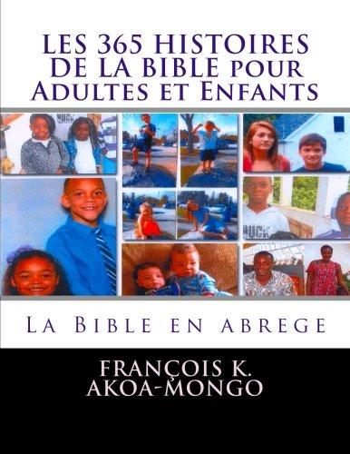 9781483941769: LES 365 HISTOIRES DE LA BIBLE pour Adultes et Enfants (French Edition)