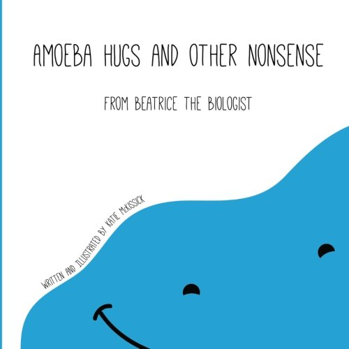 9781483942742: Amoeba Hugs and Other Nonsense: From Beatrice the Biologist