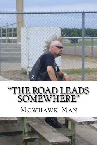 The Road Leads Somewhere: Man, The Mowhawk