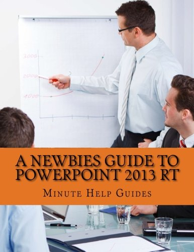 9781483943558: A Newbies Guide to PowerPoint 2013 RT