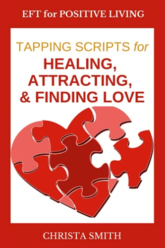 9781483943589: EFT for Positive Living: Tapping Scripts for Relationships Volume I
