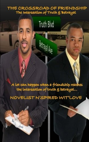 9781483944159: The Crossroad of Friendship: The Intersection of Truth and Betrayal (One Reason Publication Presents)
