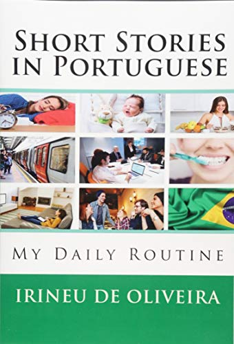 9781483945736: Short Stories in Portuguese: My Daily Routine (Volume 1) (Portuguese Edition)