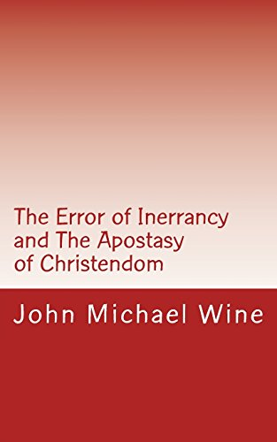 9781483946108: The Error of Inerrancy and The Apostasy of Christendom: The Evangelical and Fundamentalist Departure from Jesus' Way