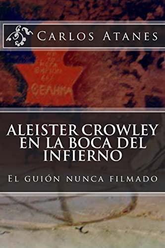 9781483946641: Aleister Crowley en la Boca del Infierno: El guión nunca filmado (Spanish Edition)