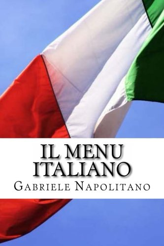 9781483947082: Il Menu Italiano (Italian Edition)