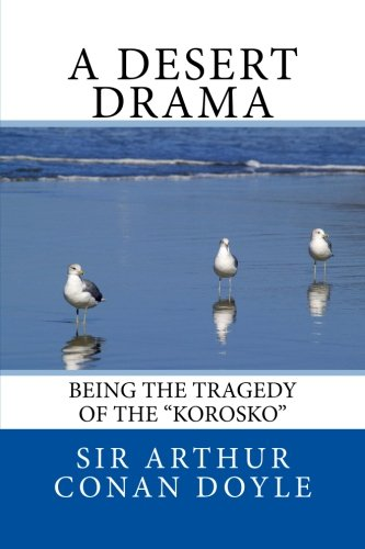 9781483950006: A Desert Drama Being The Tragedy Of The