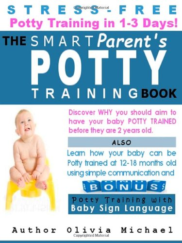 9781483950013: The Smart Parent's Potty Training Book.: Stress-Free Potty Training in 1-3 Days!