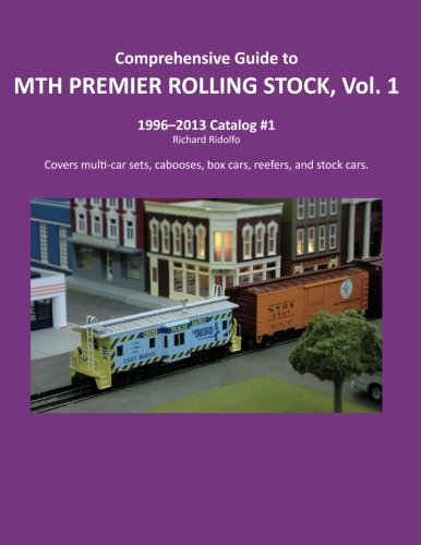 9781483950495: Comprehensive Guide to MTH PREMIER ROLLING STOCK, Vol. 1 (Volume 1)