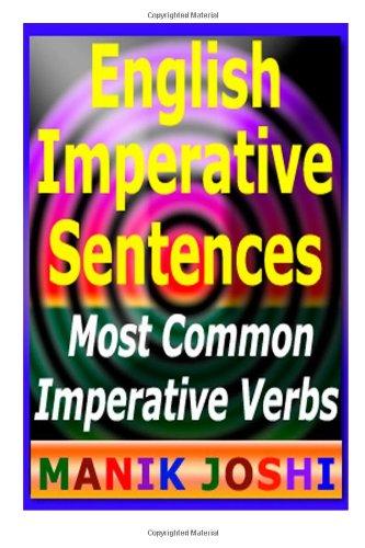 9781483951201: English Imperative Sentences: Most Common Imperative Verbs