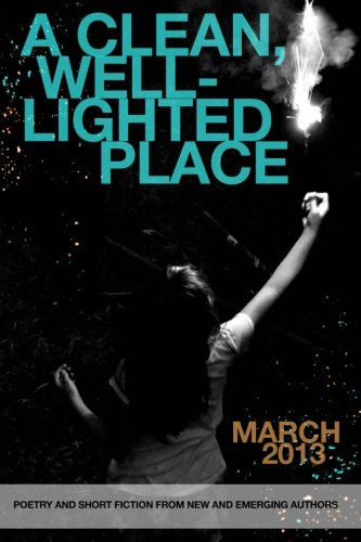9781483951409: A Clean, Well-Lighted Place: March 2013