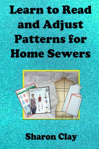 9781483951546: Learn to Read and Adjust Patterns For Home Sewers: Learn the Ins and Outs of Printed Patterns (Learn to Sew)
