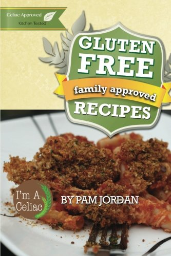9781483953199: Family Approved Gluten Free Recipes