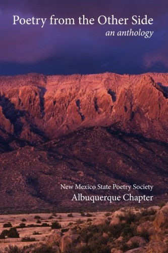Poetry from the Other Side an anthology: Albuquerque Chapter, New Mexico State Poetry Society