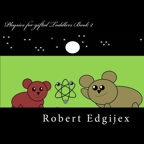 9781483957098: Physics for gifted Toddlers Book 2: Atoms and the Double Slit Experiment (Volume 2)