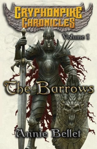 9781483959597: The Barrows: The Gryphonpike Chronicles Omnibus