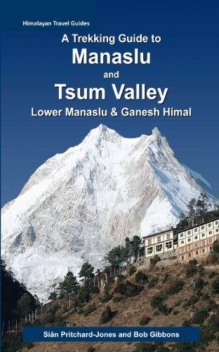 A Trekking Guide to Manaslu and Tsum Valley: Lower Manaslu & Ganesh Himal (Himalayan Travel ...